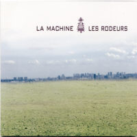 CD La machine : Les rodeurs